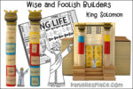 Wise and Foolish Builders - King Solomon