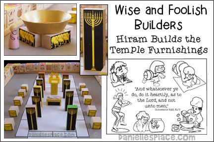 Wise and Foolish Builders - Hiram Builds the Temple Furnishings Bible Lesson