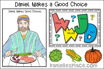Daniel Makes a Good Choice Bible Lesson - KJV